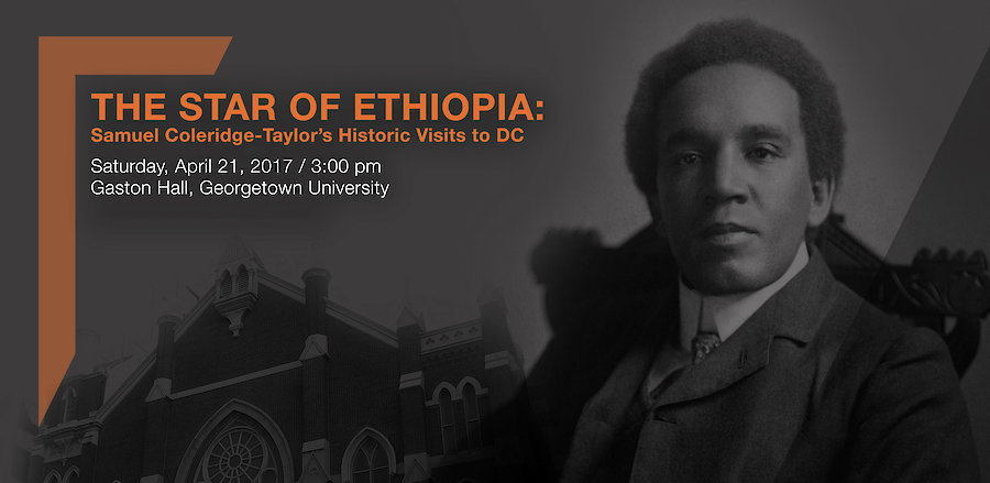 The Star of Ethiopia: Samuel Coleridge-Taylor's Historic Visits to D.C. (1904-1910)